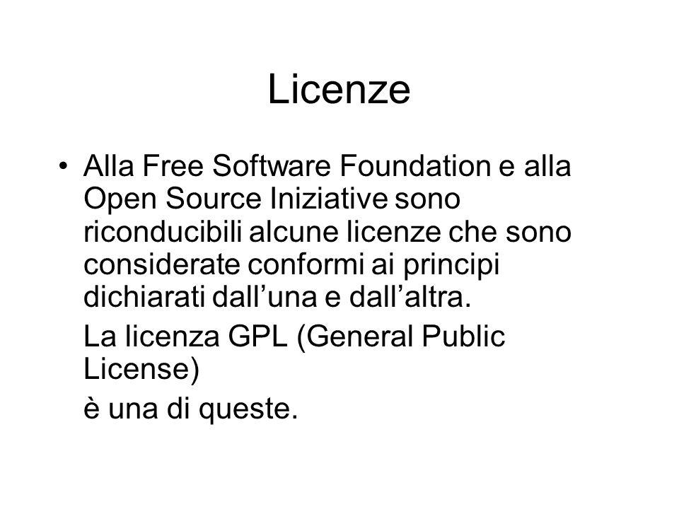 Licenze Alla Free Software Foundation e alla Open Source Iniziative sono riconducibili alcune licenze che sono considerate conformi ai principi dichia
