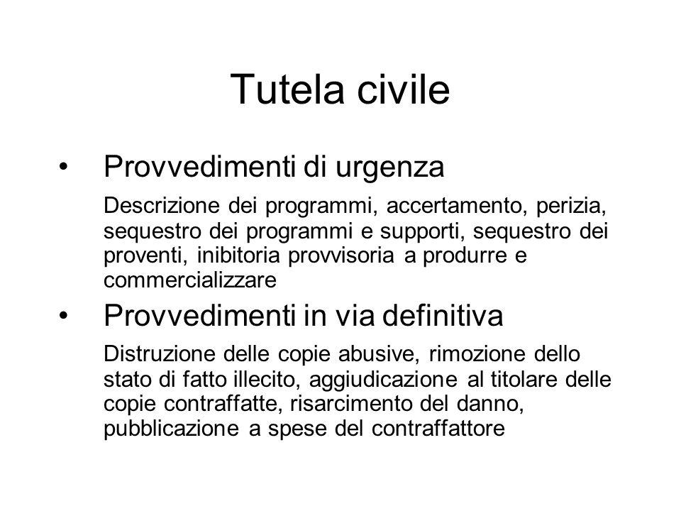 Tutela civile Provvedimenti di urgenza Descrizione dei programmi, accertamento, perizia, sequestro dei programmi e supporti, sequestro dei proventi, i