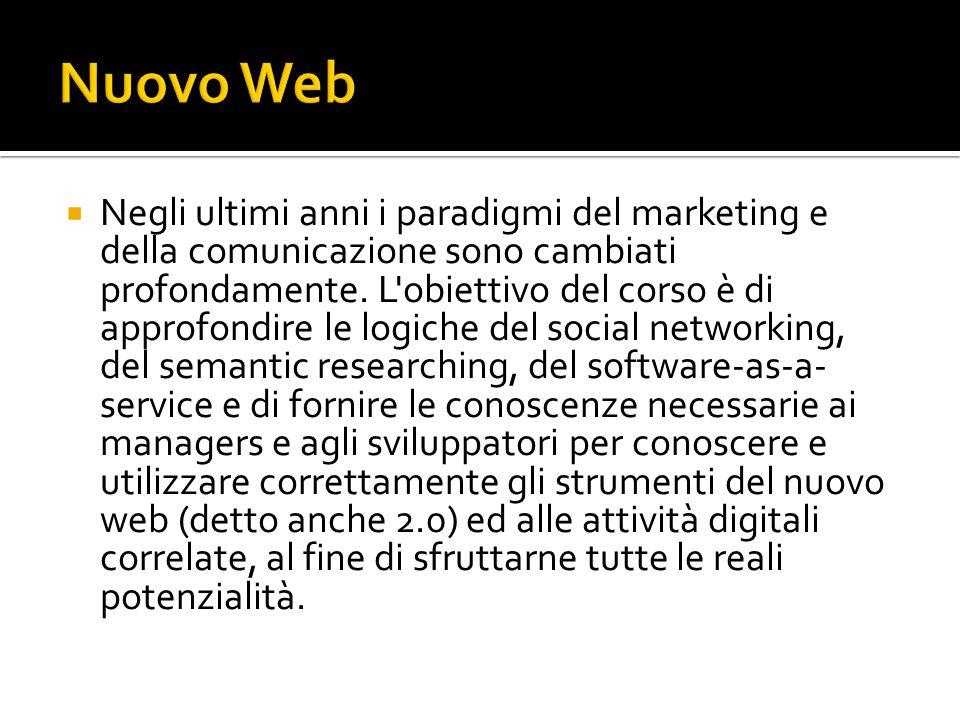 Negli ultimi anni i paradigmi del marketing e della comunicazione sono cambiati profondamente. L'obiettivo del corso è di approfondire le logiche del