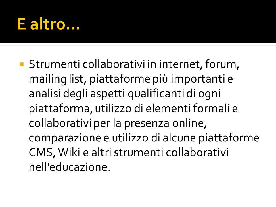 Strumenti collaborativi in internet, forum, mailing list, piattaforme più importanti e analisi degli aspetti qualificanti di ogni piattaforma, utilizz
