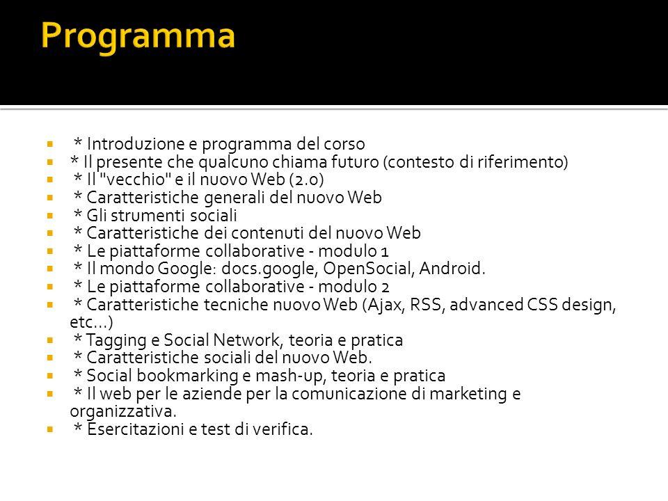* Introduzione e programma del corso * Il presente che qualcuno chiama futuro (contesto di riferimento) * Il