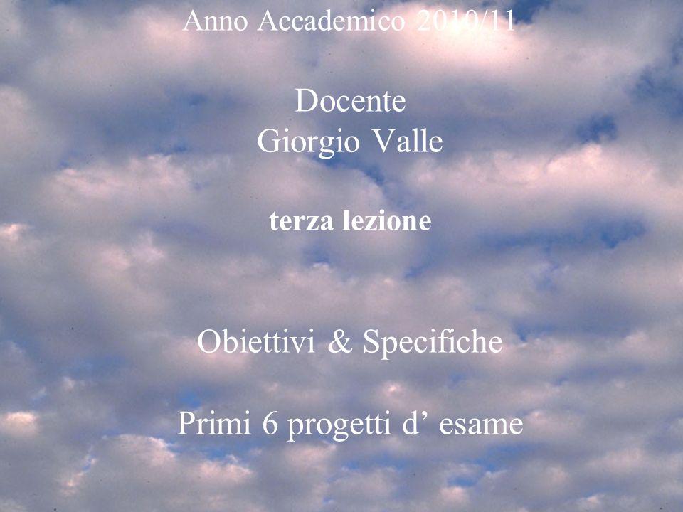 Lez 3 Ven 22/10/2010Obiettivi & Specifiche Progetti d'esame 1mar 4/3/20081 Introduzione SPA 2007/81 EDITORIA MULTIMEDIALE Anno Accademico 2010/11 Doce
