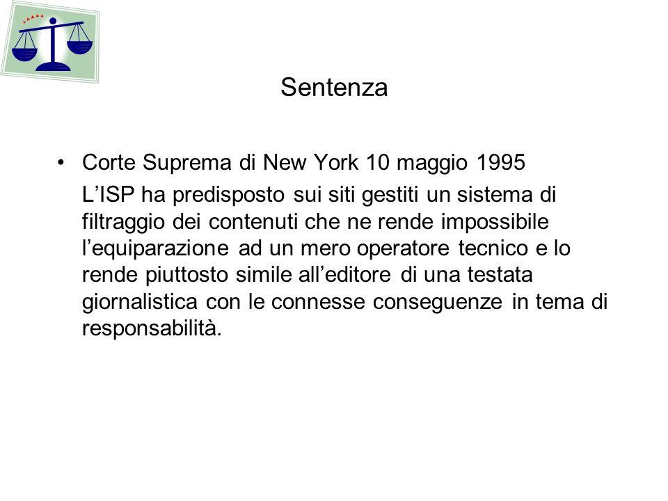 Sentenza Corte Suprema di New York 10 maggio 1995 LISP ha predisposto sui siti gestiti un sistema di filtraggio dei contenuti che ne rende impossibile