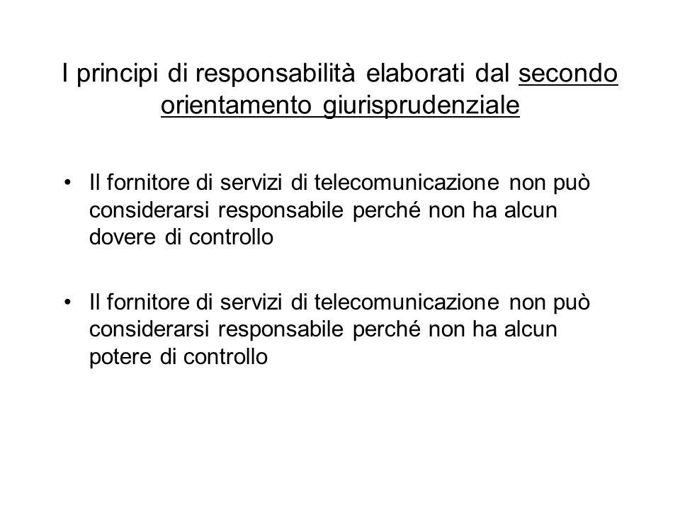 I principi di responsabilità elaborati dal secondo orientamento giurisprudenziale Il fornitore di servizi di telecomunicazione non può considerarsi re