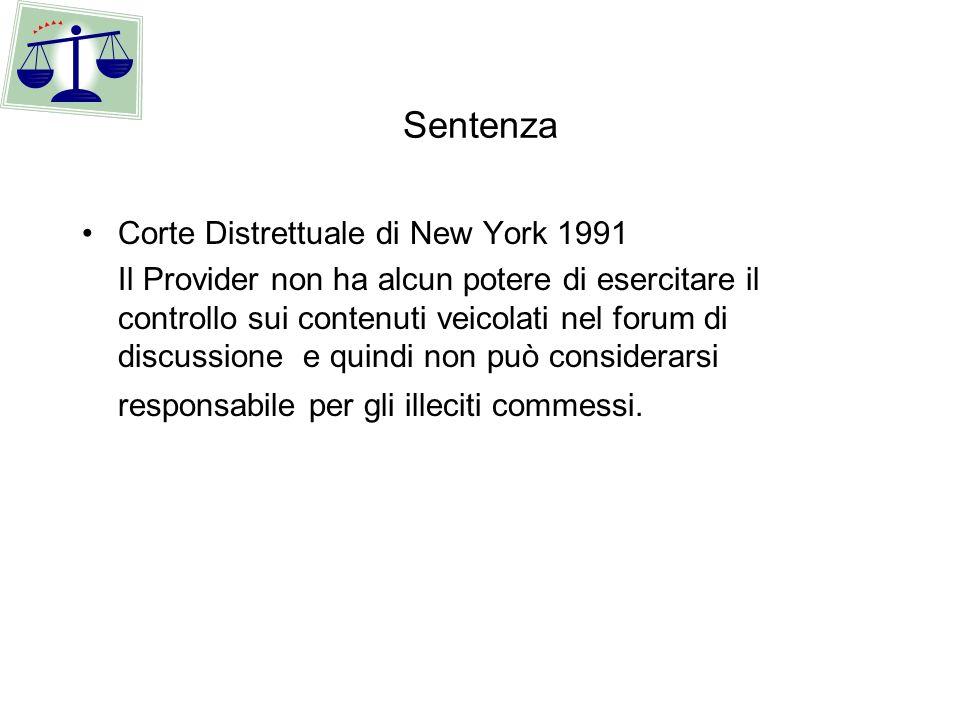 Sentenza Corte Distrettuale di New York 1991 Il Provider non ha alcun potere di esercitare il controllo sui contenuti veicolati nel forum di discussio