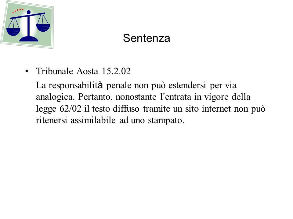Sentenza Tribunale Aosta 15.2.02 La responsabilit à penale non può estendersi per via analogica. Pertanto, nonostante l entrata in vigore della legge