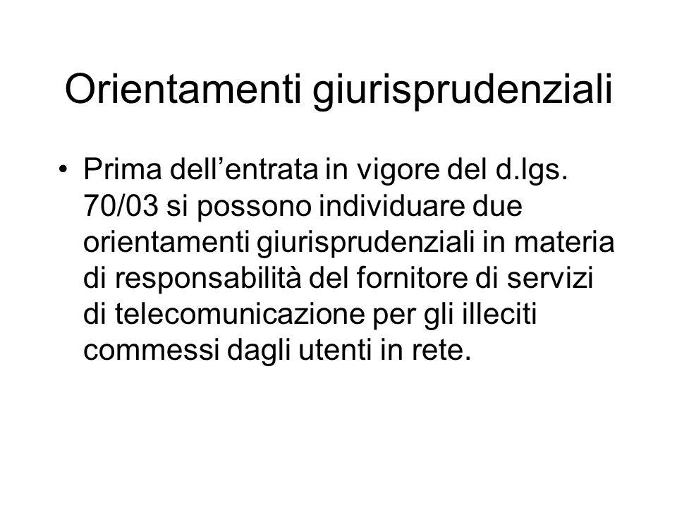 Orientamenti giurisprudenziali Prima dellentrata in vigore del d.lgs. 70/03 si possono individuare due orientamenti giurisprudenziali in materia di re