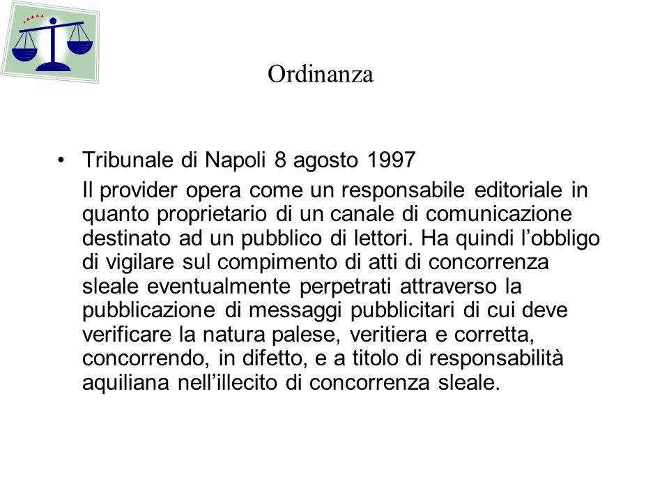 Tribunale di Napoli 8 agosto 1997 Il provider opera come un responsabile editoriale in quanto proprietario di un canale di comunicazione destinato ad