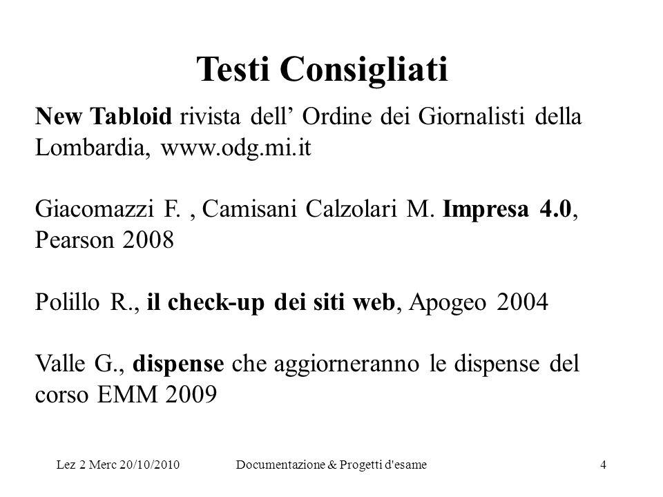 Lez 2 Merc 20/10/2010Documentazione & Progetti d esame4 New Tabloid rivista dell Ordine dei Giornalisti della Lombardia, www.odg.mi.it Giacomazzi F., Camisani Calzolari M.
