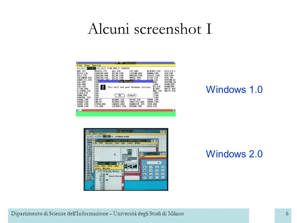 Dipartimento di Scienze dellInformazione – Università degli Studi di Milano6 Alcuni screenshot I Windows 1.0 Windows 2.0