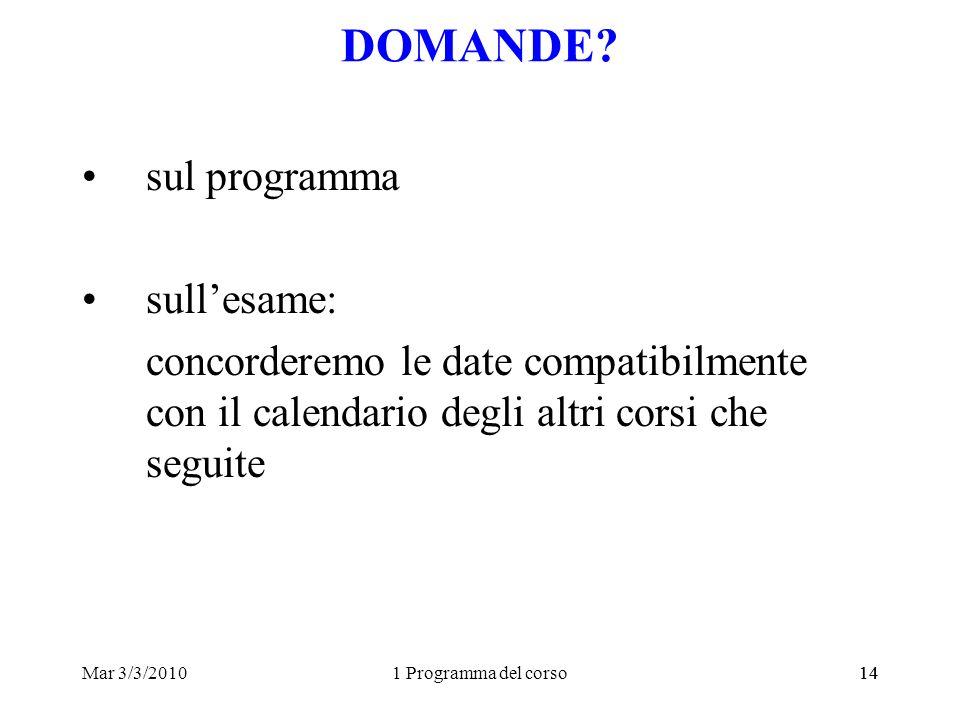 Mar 3/3/20101 Programma del corso14 DOMANDE.