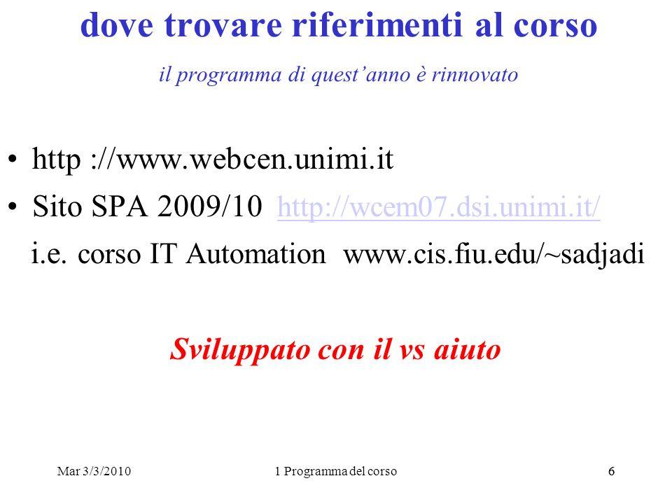 Mar 3/3/20101 Programma del corso66 dove trovare riferimenti al corso il programma di questanno è rinnovato http ://www.webcen.unimi.it Sito SPA 2009/