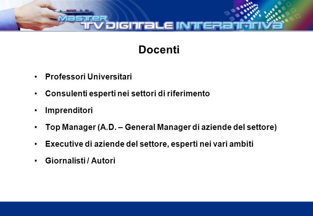 Docenti Professori Universitari Consulenti esperti nei settori di riferimento Imprenditori Top Manager (A.D.