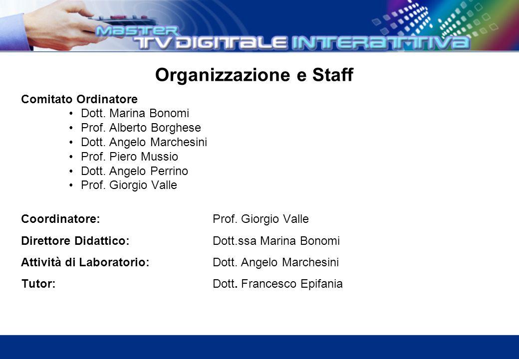 Comitato Ordinatore Dott. Marina Bonomi Prof. Alberto Borghese Dott.
