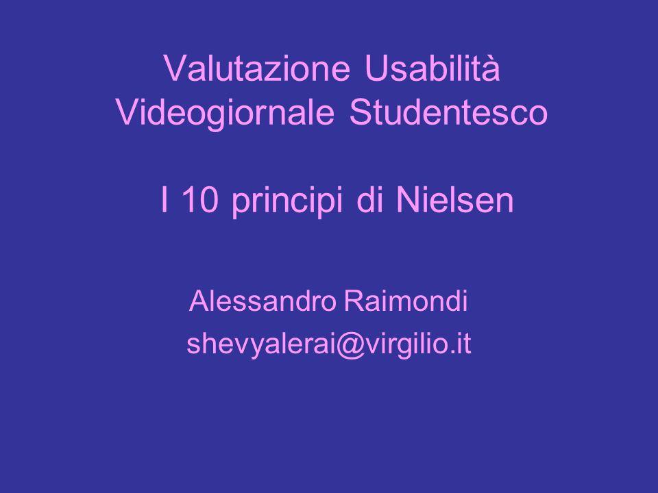 Valutazione Usabilità Videogiornale Studentesco I 10 principi di Nielsen Alessandro Raimondi shevyalerai@virgilio.it