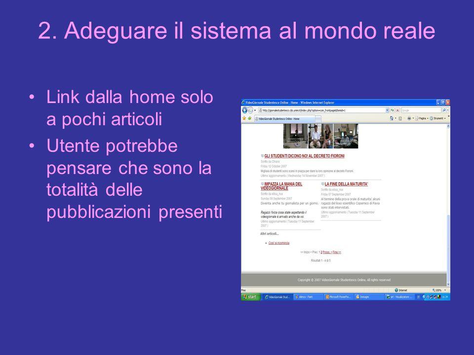 2. Adeguare il sistema al mondo reale Link dalla home solo a pochi articoli Utente potrebbe pensare che sono la totalità delle pubblicazioni presenti