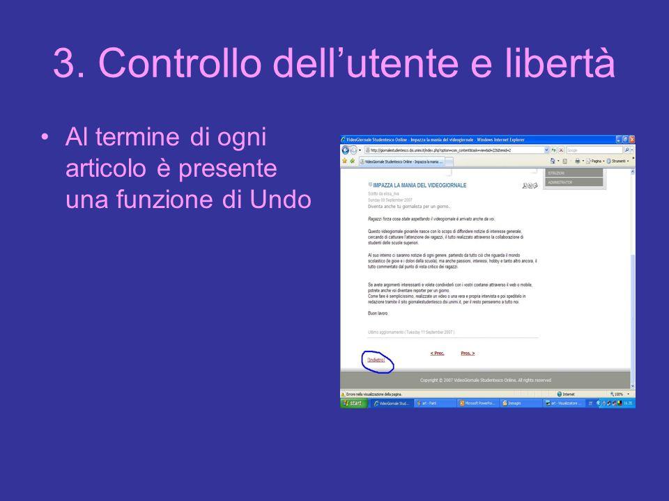 3. Controllo dellutente e libertà Al termine di ogni articolo è presente una funzione di Undo