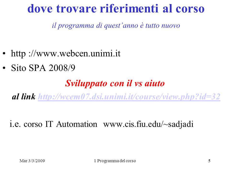 Mar 3/3/20091 Programma del corso55 dove trovare riferimenti al corso il programma di questanno è tutto nuovo http ://www.webcen.unimi.it Sito SPA 200