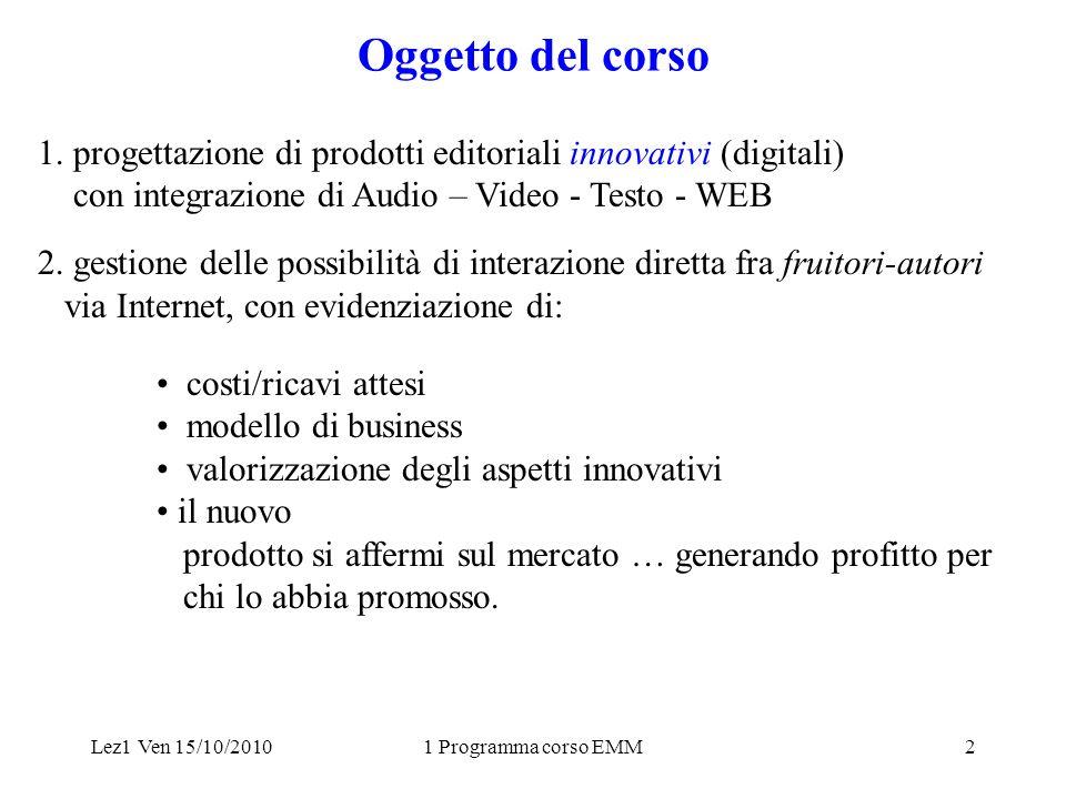 Lez1 Ven 15/10/20101 Programma corso EMM2 Oggetto del corso 1.