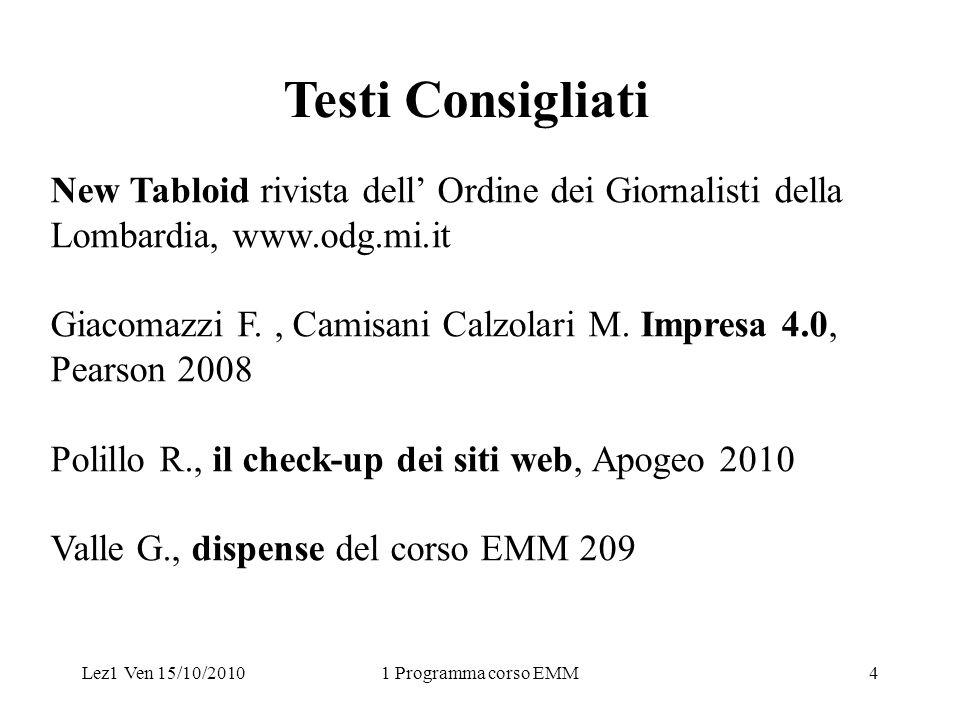Lez1 Ven 15/10/20101 Programma corso EMM4 New Tabloid rivista dell Ordine dei Giornalisti della Lombardia, www.odg.mi.it Giacomazzi F., Camisani Calzolari M.