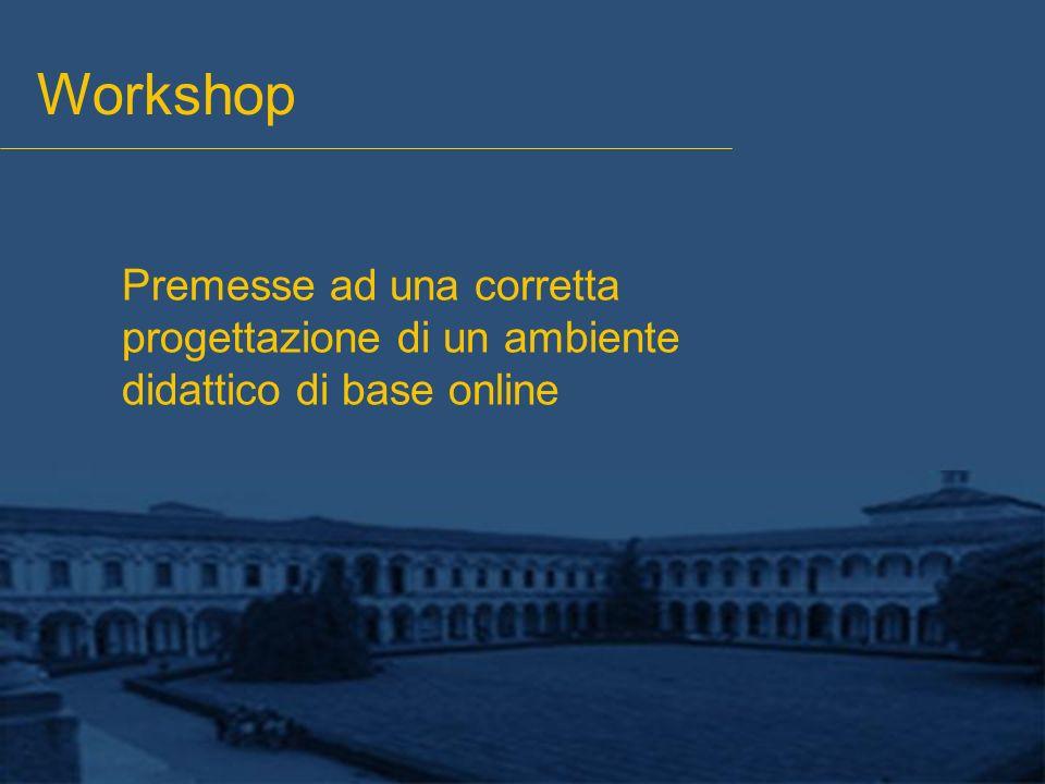 Premesse ad una corretta progettazione di un ambiente didattico di base online Workshop