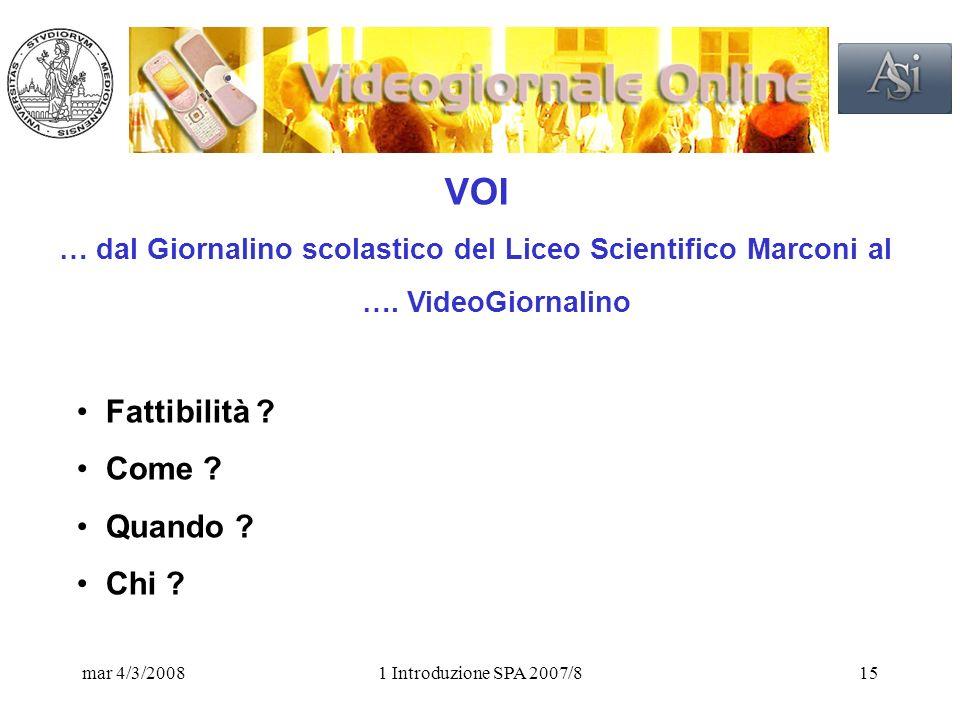 mar 4/3/20081 Introduzione SPA 2007/815 VOI … dal Giornalino scolastico del Liceo Scientifico Marconi al ….