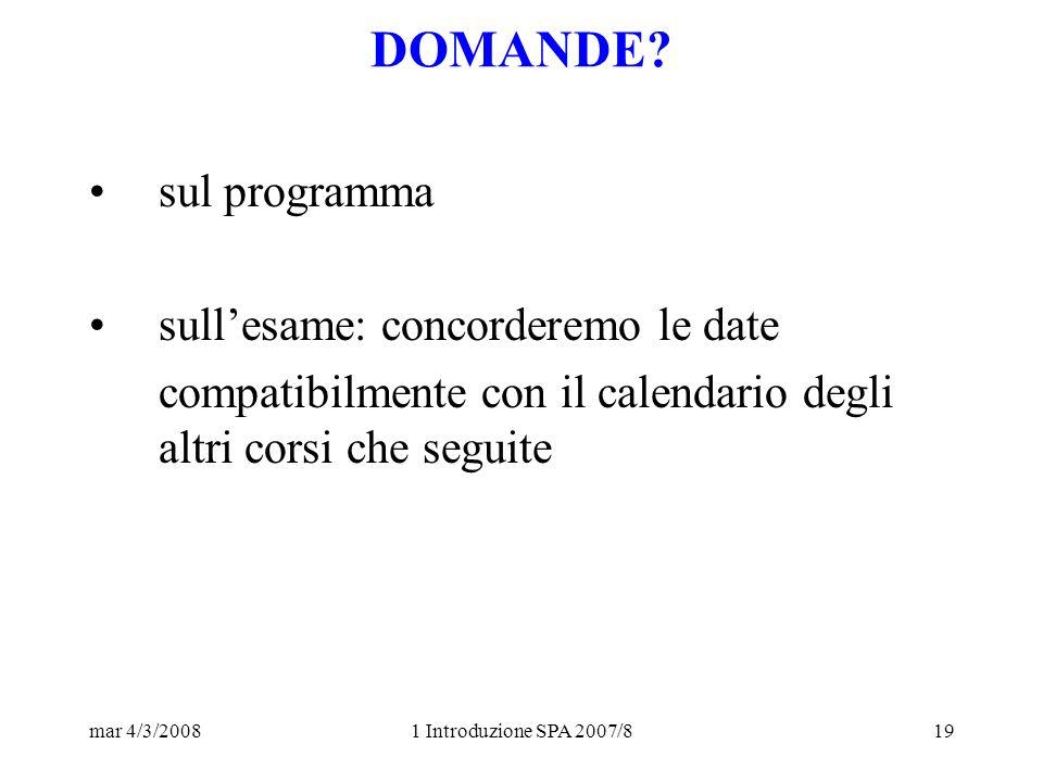 mar 4/3/20081 Introduzione SPA 2007/819 DOMANDE.