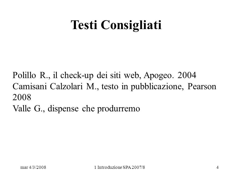mar 4/3/20081 Introduzione SPA 2007/84 Polillo R., il check-up dei siti web, Apogeo.