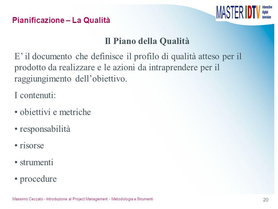 19 Massimo Ceccato - Introduzione al Project Management - Metodologia e Strumenti Pianificazione – La pianificazione dei rischi
