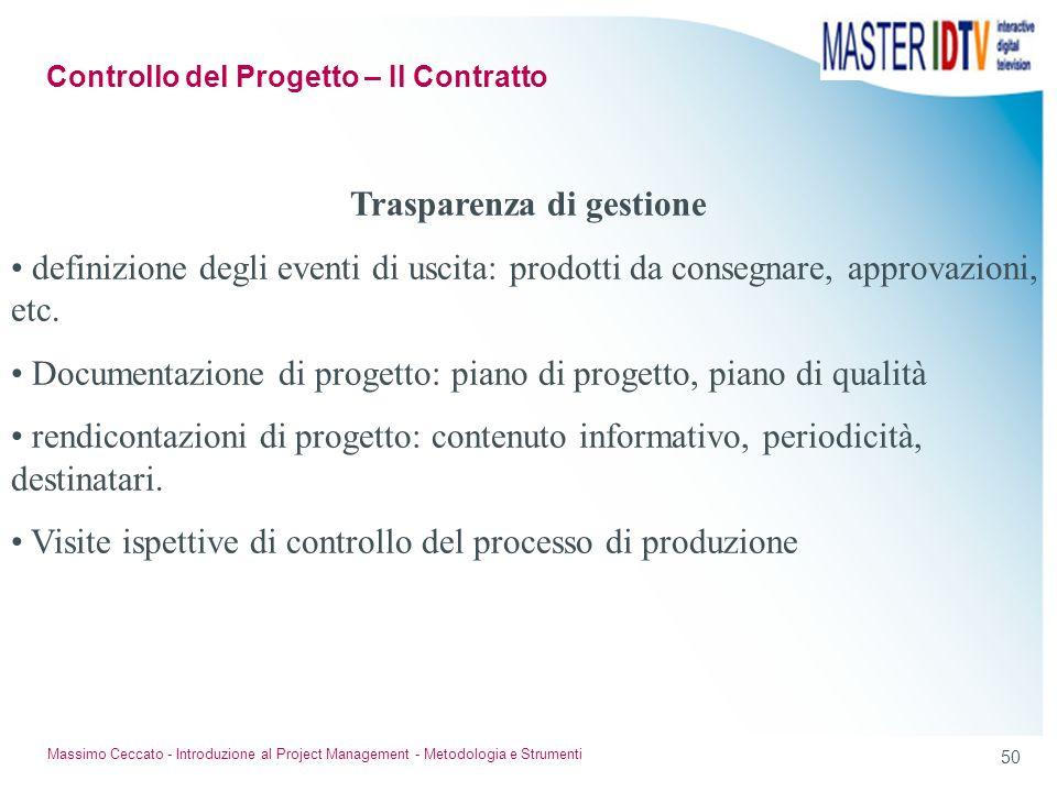 49 Massimo Ceccato - Introduzione al Project Management - Metodologia e Strumenti Le forme di garanzia qualità del processo produttivo adottato dal fo