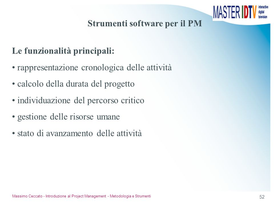 51 Massimo Ceccato - Introduzione al Project Management - Metodologia e Strumenti Ruolo dellAmministrazione referenti dellamministrazione per le aree