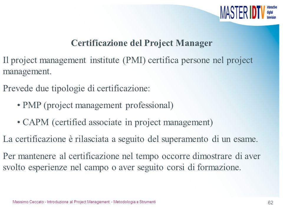 61 Massimo Ceccato - Introduzione al Project Management - Metodologia e Strumenti La norma UNI EN ISO 10007 (guida per la gestione della configurazion