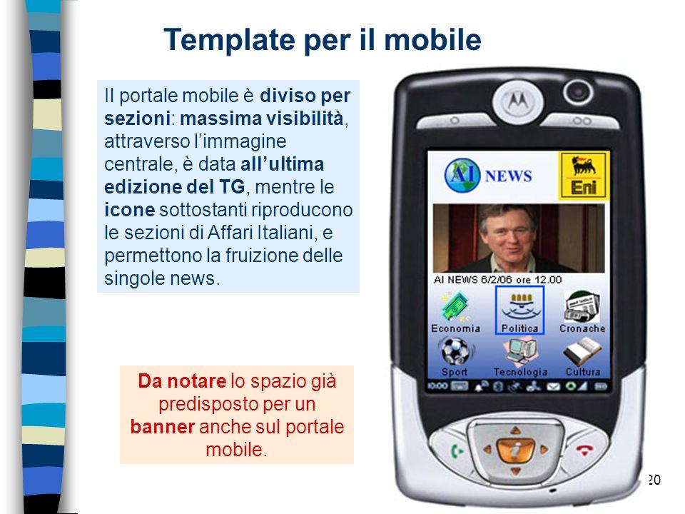 20 Template per il mobile Da notare lo spazio già predisposto per un banner anche sul portale mobile.