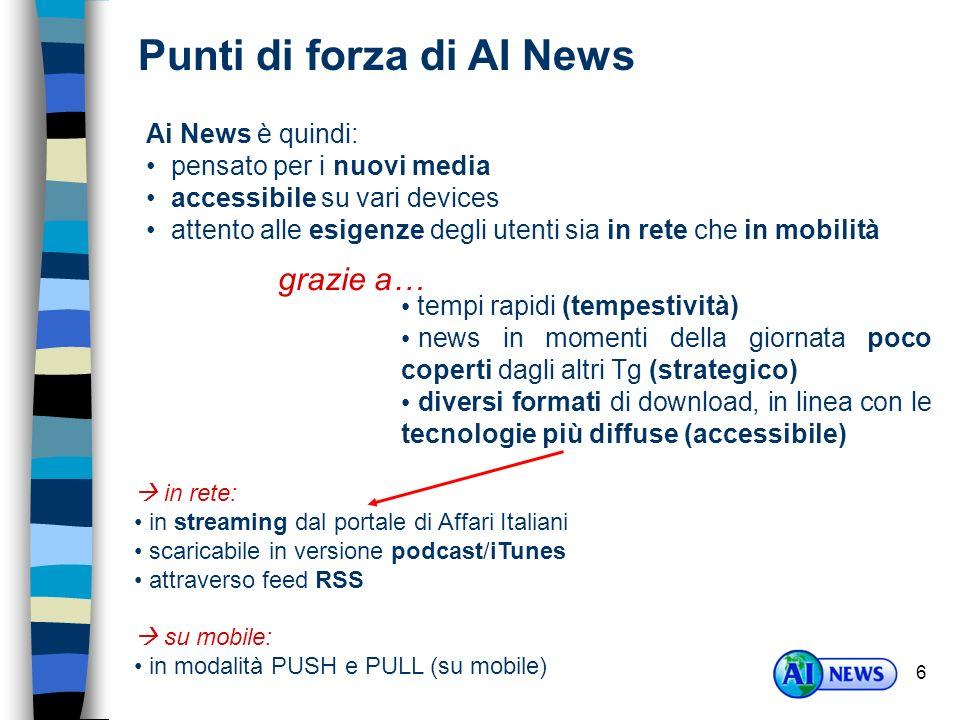 7 Fra le testate giornalistiche tradizionali italiane, solo Corriere della sera offre ad oggi un servizio di tg su web (due edizioni giornaliere, 11,30 e 16,30).