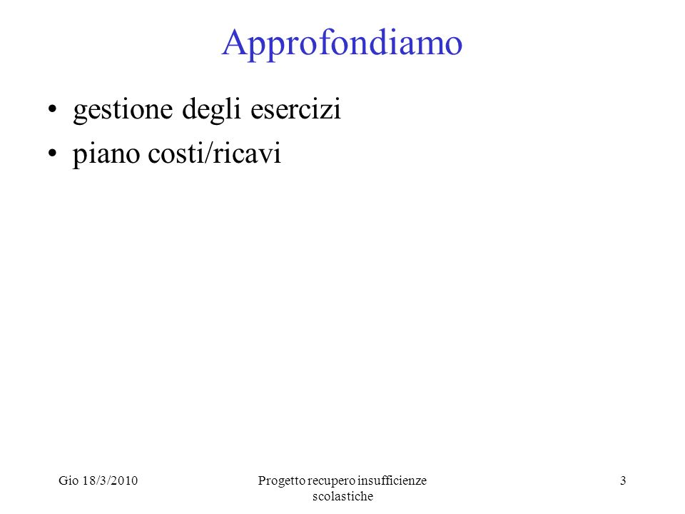 Gio 18/3/2010Progetto recupero insufficienze scolastiche 14 DOMANDE.