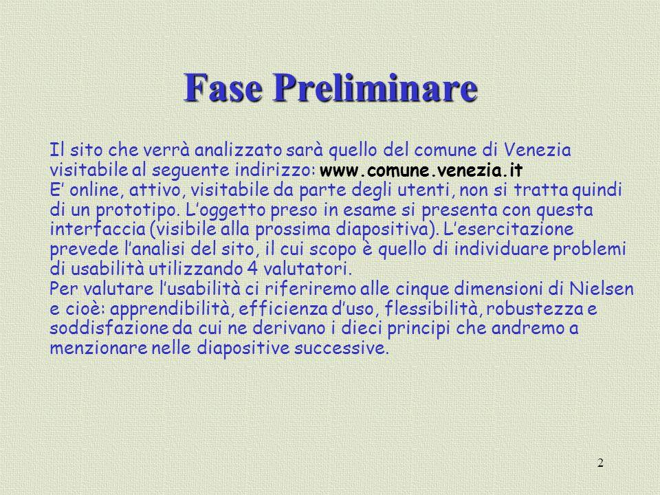 2 Fase Preliminare Il sito che verrà analizzato sarà quello del comune di Venezia visitabile al seguente indirizzo: www.comune.venezia.it E online, at