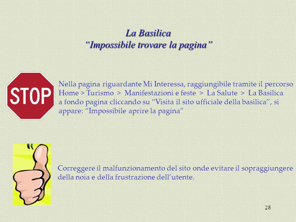 28 La Basilica Impossibile trovare la pagina Nella pagina riguardante Mi Interessa, raggiungibile tramite il percorso Home > Turismo > Manifestazioni