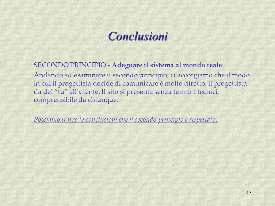 43 SECONDO PRINCIPIO - Adeguare il sistema al mondo reale Andando ad esaminare il secondo principio, ci accorgiamo che il modo in cui il progettista d