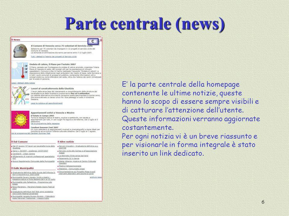 6 Parte centrale (news) E la parte centrale della homepage contenente le ultime notizie, queste hanno lo scopo di essere sempre visibili e di catturar