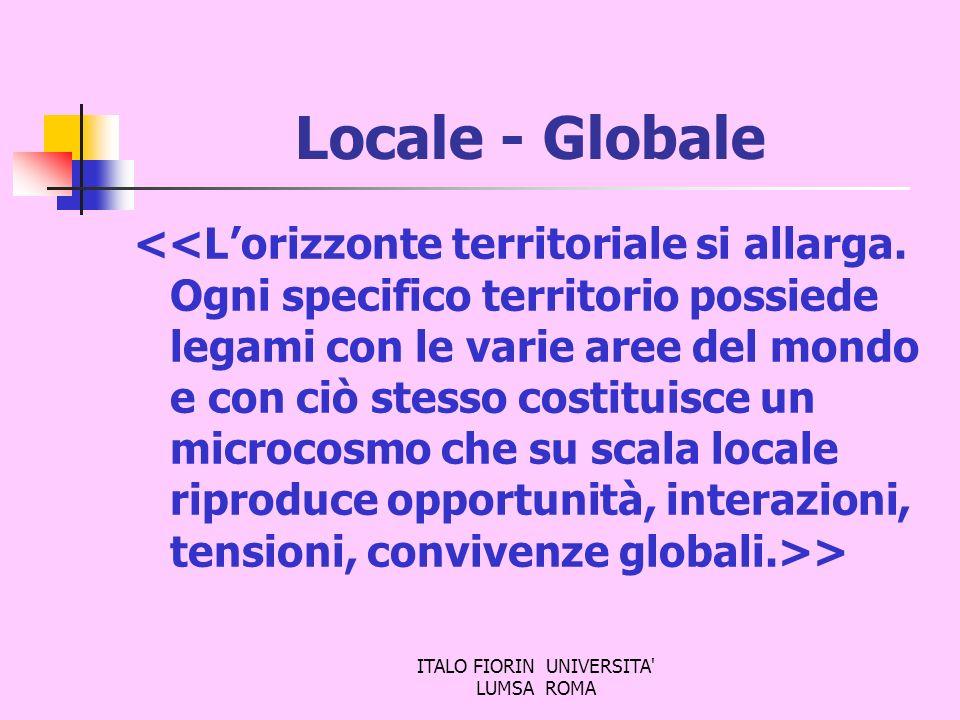 ITALO FIORIN UNIVERSITA' LUMSA ROMA Locale - Globale >