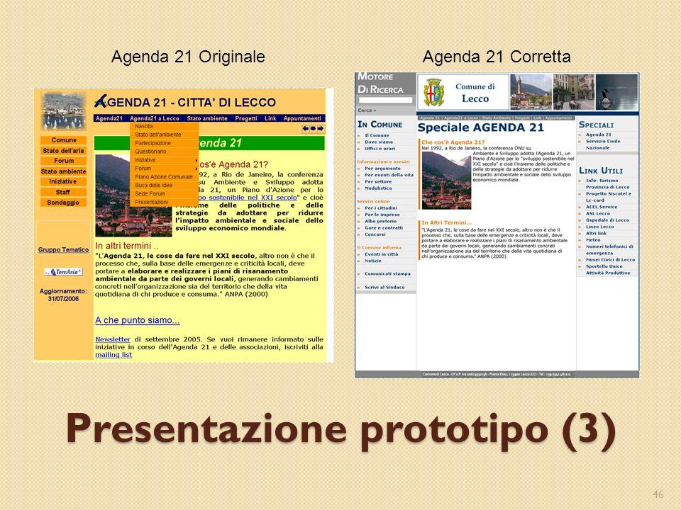 Presentazione prototipo (3) 46 Agenda 21 CorrettaAgenda 21 Originale