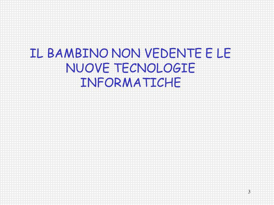 3 IL BAMBINO NON VEDENTE E LE NUOVE TECNOLOGIE INFORMATICHE