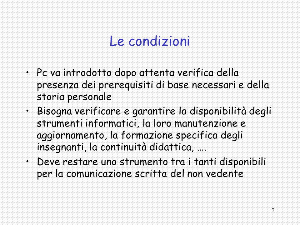 7 Le condizioni Pc va introdotto dopo attenta verifica della presenza dei prerequisiti di base necessari e della storia personale Bisogna verificare e