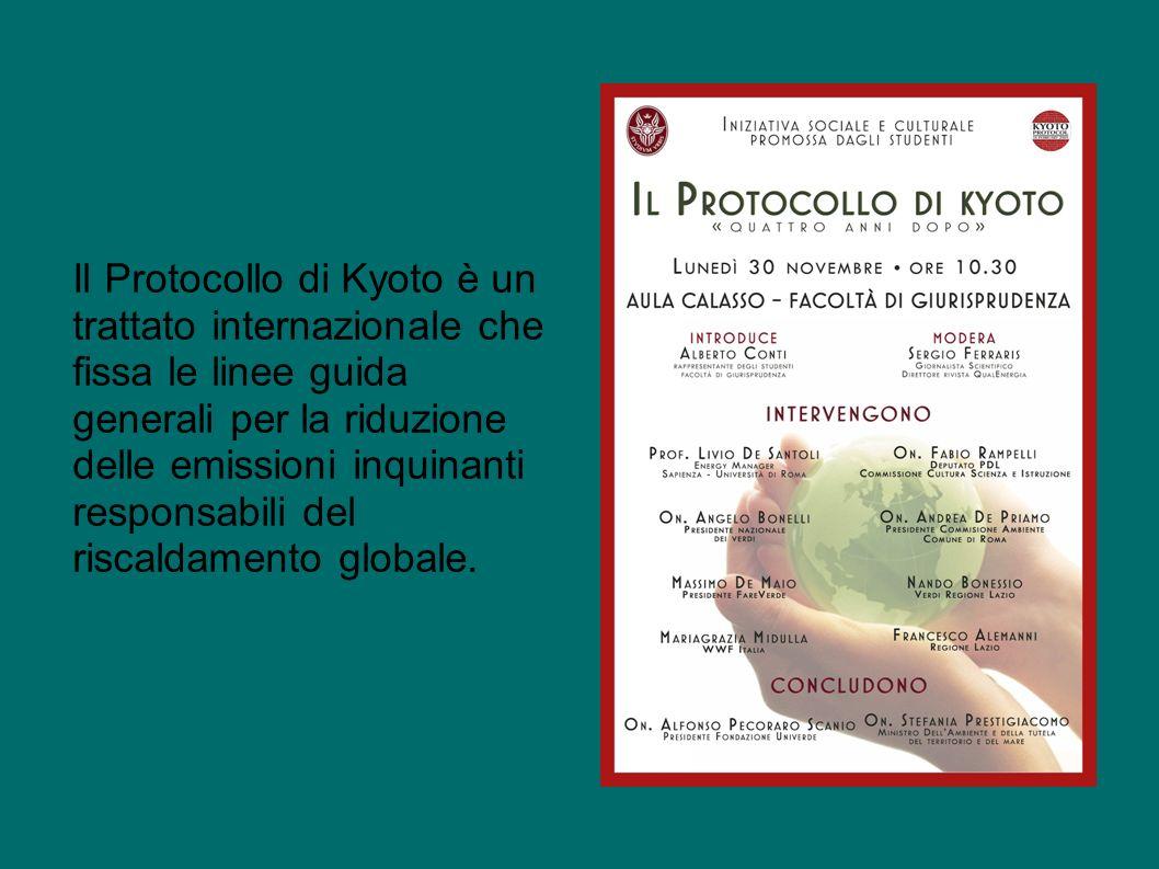 Il Protocollo di Kyoto è un trattato internazionale che fissa le linee guida generali per la riduzione delle emissioni inquinanti responsabili del riscaldamento globale.