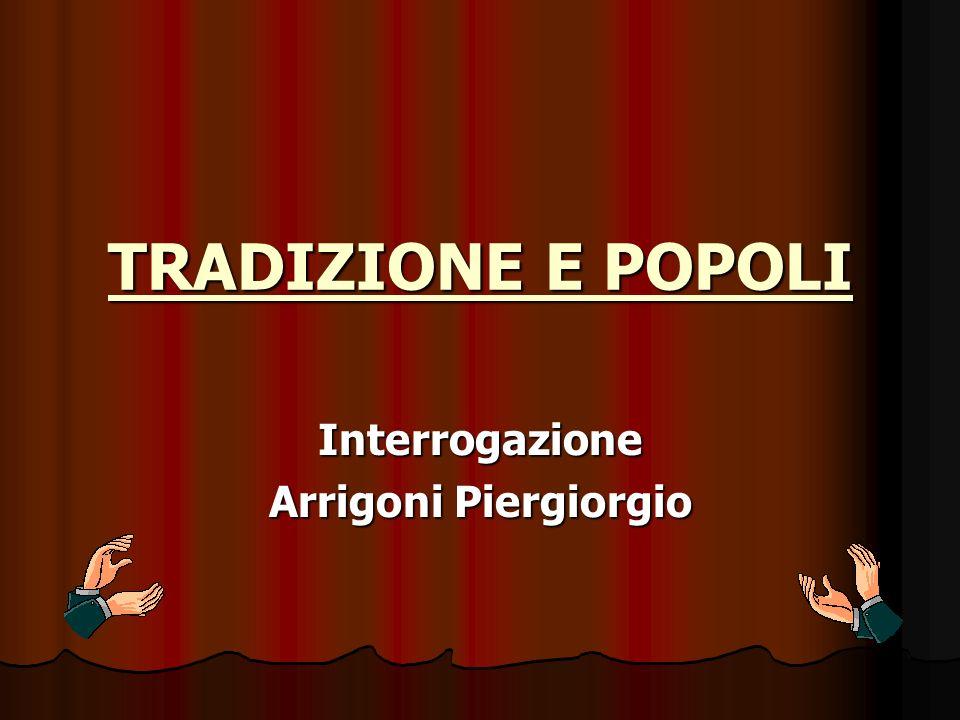 TRADIZIONE E POPOLI Interrogazione Arrigoni Piergiorgio