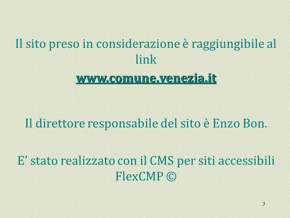 3 Il sito preso in considerazione è raggiungibile al linkwww.comune.venezia.it Il direttore responsabile del sito è Enzo Bon. E stato realizzato con i