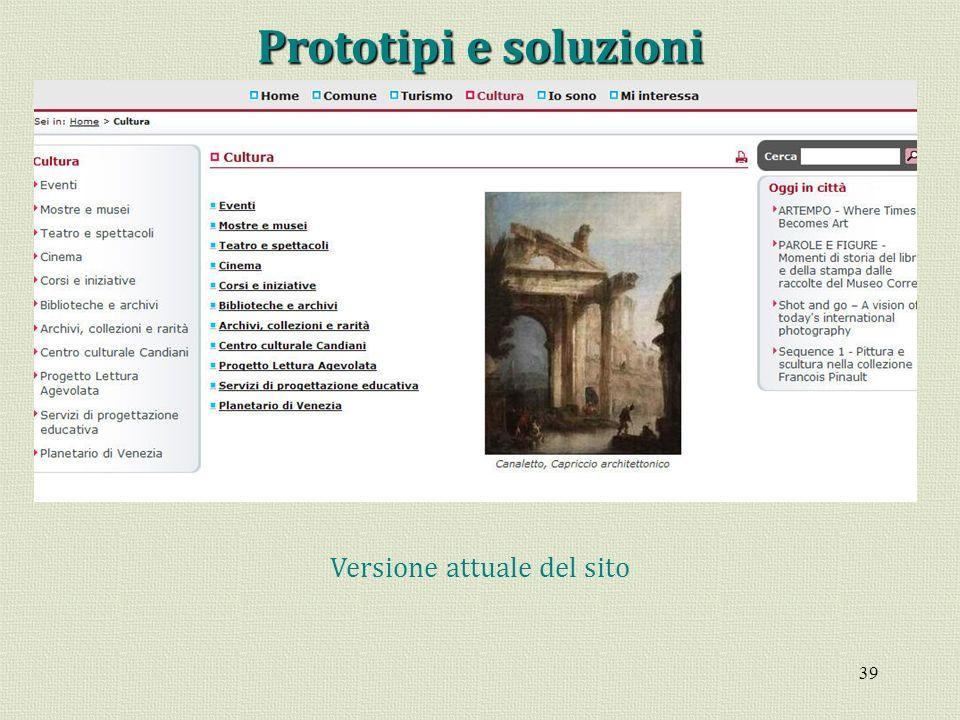 39 Prototipi e soluzioni Versione attuale del sito