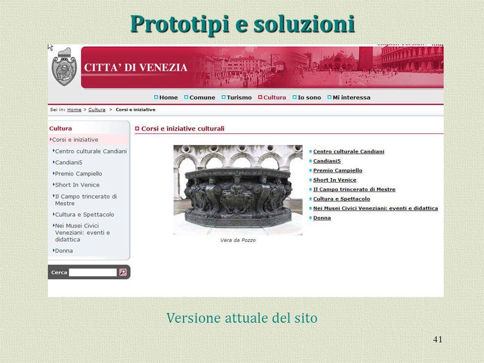 41 Versione attuale del sito Prototipi e soluzioni