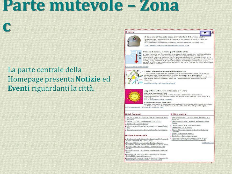 7 Parte mutevole – Zona c La parte centrale della Homepage presenta Notizie ed Eventi riguardanti la città.