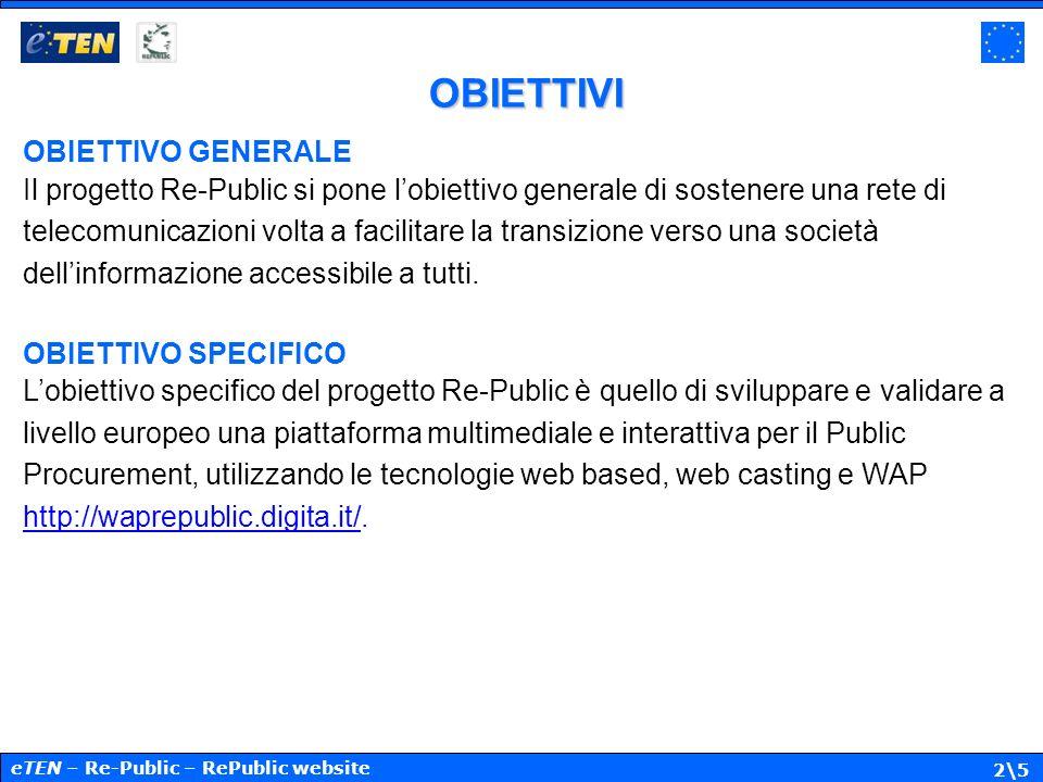 2\5 OBIETTIVI OBIETTIVO GENERALE Il progetto Re-Public si pone lobiettivo generale di sostenere una rete di telecomunicazioni volta a facilitare la tr